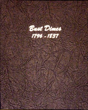 Dansco Album Bust Dimes 1796-1837 DN6121