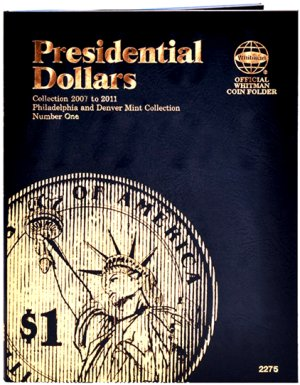 Whitman Presidential Dollar Folder  #1 2007-2011 P and D mints #WH2275