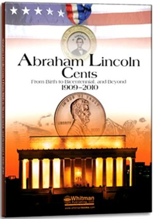 Whitman Abraham Lincoln Bicentennial Cents, 1909-2010 WH2680